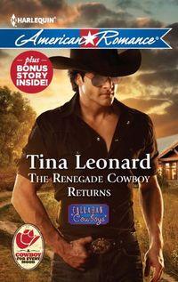 The Renegade Cowboy Returns by Tina Leonard