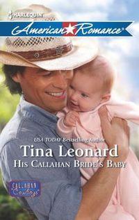 His Callahan Bride's Baby by Tina Leonard