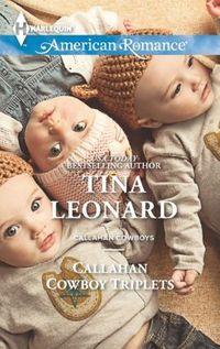 Callahan Cowboy Triplets by Tina Leonard