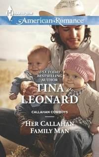 Her Callahan Family Man by Tina Leonard