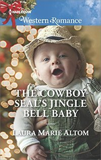 The Cowboy SEAL�s Jingle Bell Baby
