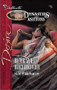 Betrayed Birthright by Sheri WhiteFeather