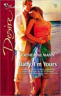 Excerpt of Baby, I'm Yours by Catherine Mann