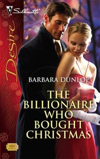 The Billionaire Who Bought Christmas by Barbara Dunlop