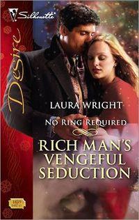 Rich Man's Vengeful Seduction by Laura Wright