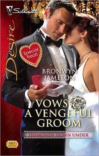 Vows & A Vengeful Groom by Bronwyn Jameson