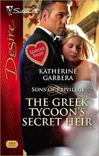 The Greek Tycoon's Secret Heir by Katherine Garbera
