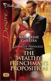 The Wealthy Frenchman's Proposition by Katherine Garbera