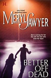 Better Off Dead by Meryl Sawyer