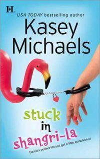 Stuck In Shangri-La by Kasey Michaels