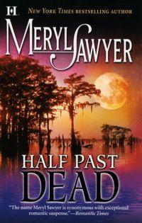 Half Past Dead by Meryl Sawyer