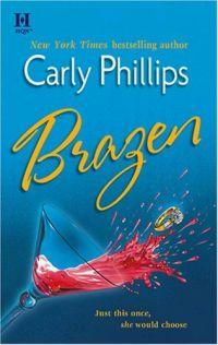 Brazen by Carly Phillips