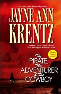The Pirate, The Adventurer, and The Cowboy by Jayne Ann Krentz