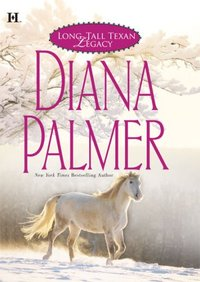 Long, Tall Texan Legacy by Diana Palmer