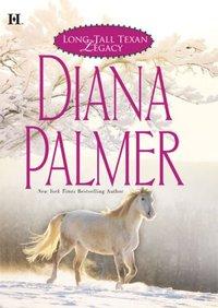 Long, Tall Texan Legacy by Diana Palmer