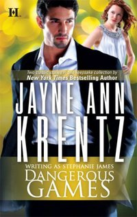 Dangerous Games by Jayne Ann Krentz