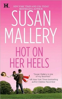 Hot On Her Heels by Susan Mallery