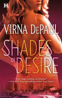 Shades Of Desire by Virna DePaul