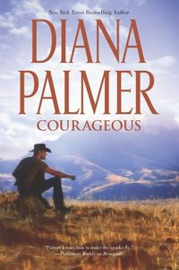 Courageous by Diana Palmer