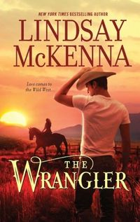 The Wrangler by Lindsay McKenna