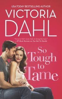 So Tough To Tame by Victoria Dahl