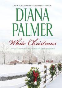 White Christmas by Diana Palmer