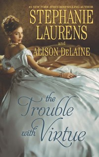The Trouble with Virtue by Stephanie Laurens