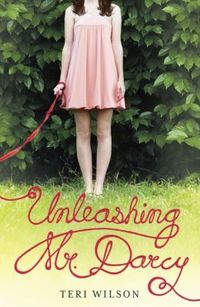 Unleashing Mr. Darcy by Teri Wilson