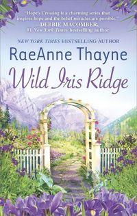 Wild Iris Ridge by RaeAnne Thayne