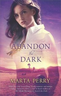 Abandon The Dark by Marta Perry