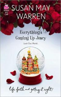 Everything's Coming Up Josey by Susan May Warren