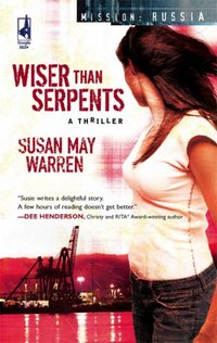 Wiser Than Serpents by Susan May Warren
