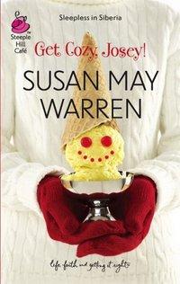 Get Cozy, Josey! by Susan May Warren