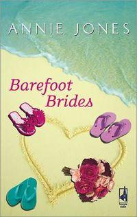 The Barefoot Brides by Annie Jones