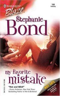 My Favorite Mistake by Stephanie Bond