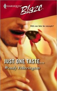 Just One Taste? by Wendy Etherington