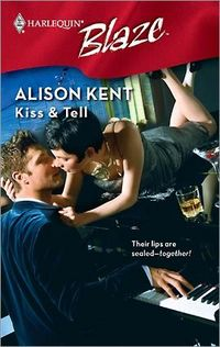 Kiss & Tell by Alison Kent