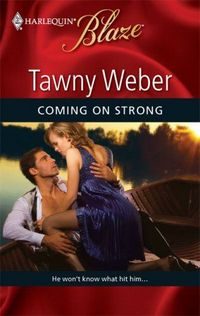 Coming On Strong by Tawny Weber