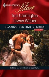 Blazing Bedtime Stories, Volume III by Tori Carrington