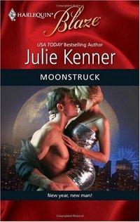 Moonstruck by Julie Kenner