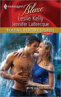 Blazing Bedtime Stories, Volume V by Jennifer LaBrecque