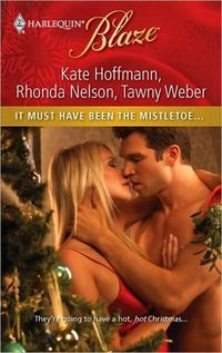 It Must Have Been the Mistletoe by Kate Hoffman