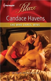 She Who Dares, Wins by Candace Havens