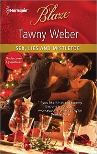Sex, Lies And Mistletoe by Tawny Weber