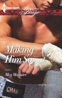 Making Him Sweat