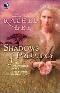 Shadows of Prophecy by Rachel Lee