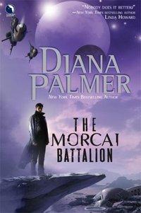 The Morcai Battalion by Diana Palmer