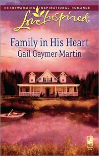 Family in His Heart by Gail Gaymer Martin