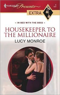 Housekeeper To The Millionaire by Lucy Monroe