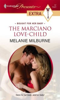 The Marciano Love-Child by Melanie Milburne
